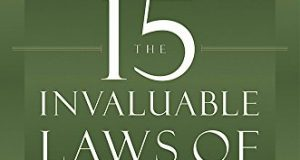 The 15 Invaluable Laws of Growth: Live Them and Reach