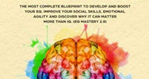 Emotional Intelligence: The Most Complete Blueprint to